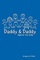 Daddy & Daddy Against the Odds by Gregory A.…
