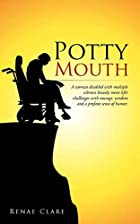 Potty Mouth: A Woman Disabled with Multiple…