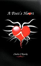 A Poet's Heart by Charles O'Rourke