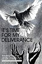 It's Time for My Deliverance: Breaking…