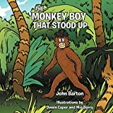 Barton, John: THE MONKEY BOY THAT STOOD UP