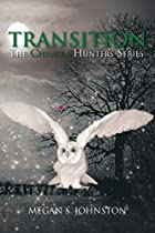 Transition: The Chimera Hunters Series by…