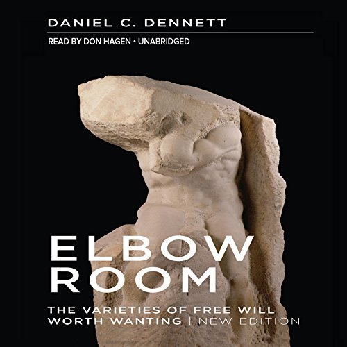elbow-room-the-varieties-of-free-will-worth-wanting