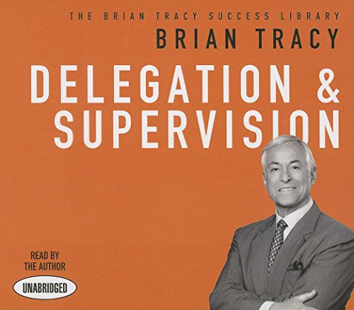 delegation-and-supervision-the-brian-tracy-success-library