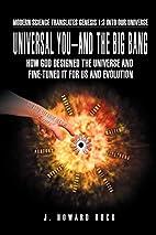 Universal You--And the Big Bang: How God…