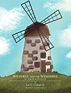 Wendell and the Windmill: A Friendship by…