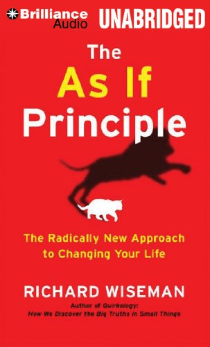the-as-if-principle-the-radically-new-approach-to-changing-your-life