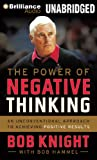 Knight, Bob: The Power of Negative Thinking: An Unconventional Approach to Achieving Positive Results