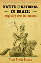 Native and National in Brazil: Indigeneity…