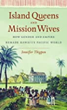 Island Queens and Mission Wives: How Gender…