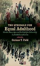 The Struggle for Equal Adulthood: Gender,…