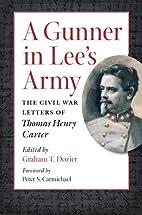 A Gunner in Lee's Army: The Civil War…