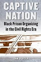 Captive Nation: Black Prison Organizing in…