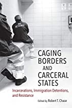 Caging Borders and Carceral States:…