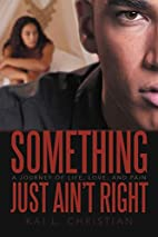 Something Just Ain't Right: A Journey…