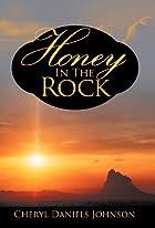 Honey in the Rock by Cheryl Daniels Johnson
