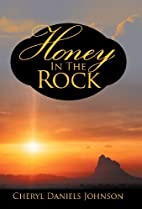Honey in the Rock by Cheryl Daniels Johnson