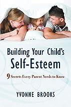Building Your Child's Self-Esteem: 9…