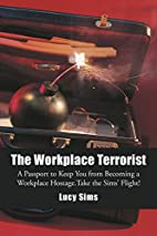 The Workplace Terrorist: A Passport to Keep…