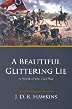 A Beautiful Glittering Lie by J. D. R.…