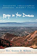 Reign in Your Domain by Seaton D. Wilson