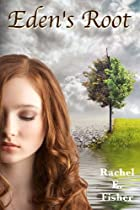 Eden's Root by Rachele Fisher