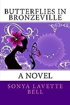 Butterflies in Bronzeville by Sonya Lavette…