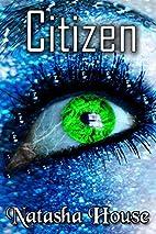 Citizen (Volume 1) by Natasha House