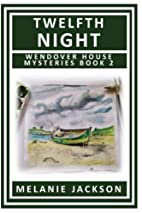 Twelfth Night (A Wendover House Mystery Book…