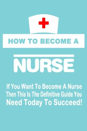 how-to-become-a-nurse-volume-1