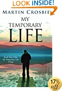 My Temporary Life: Book One of the My Temporary Life Trilogy
