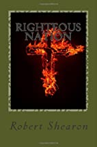 Righteous Nation by Robert Shearon