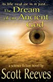 Reeves, Scott: The Dream of an Ancient God