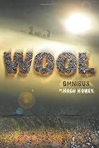 Wool - Omnibus Edition by Hugh Howey