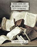 Olcott, Henry: The Life Of Buddha And Its Lessons