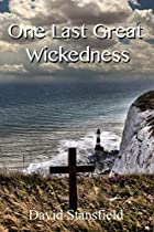 One Last Great Wickedness by David…