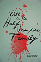 All In The Half-Vampire Family (Volume 2) by…