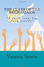 The Clash of the Bridesmaids by Vanessa…