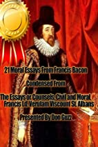 21 Moral Essays From Francis Bacon: The…