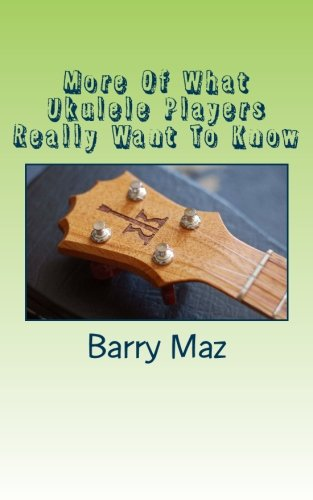more-of-what-ukulele-players-really-want-to-know