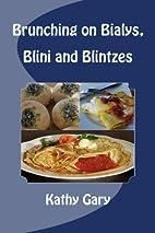 Brunching on Bialys, Blini and Blintzes:…