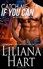 Catch Me if You Can by Liliana Hart