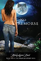 No Remorse: Heart of a Wolf Series (Volume…