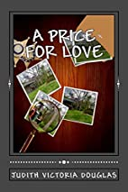 A Price for love by Judith Victoria Douglas