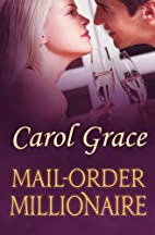 Mail-Order Millionaire by Carol Grace