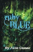 Ruby Blue (Ruby Blue, #1) by Julie Cassar