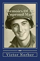 Memoirs Of An Unproud Man by Victor Norber
