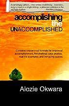 Accomplishing the Unaccomplished by Alozie…