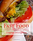 Fast Food: Compiled from Wikipedia pages and…