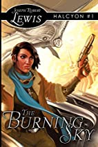 The Burning Sky: Halcyon #1: A Steampunk…